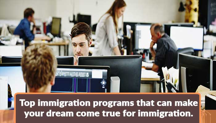 top-immigration-programs-that-can-make-your-dream-come-true-for-immigration.jpg